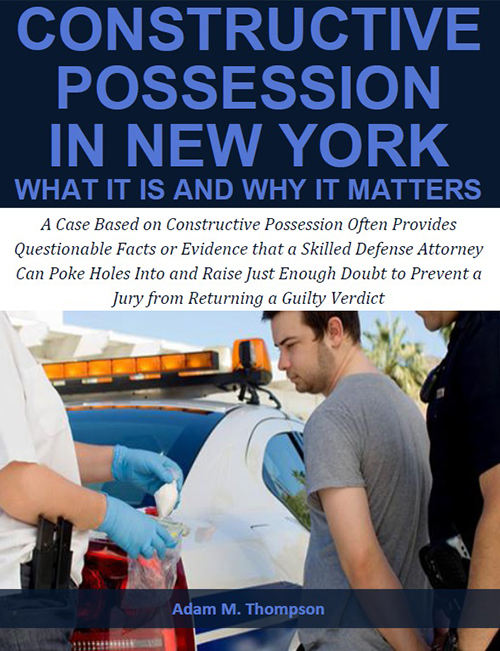 Free Report: Constructive Possession in New York - What It Is and Why It Matters