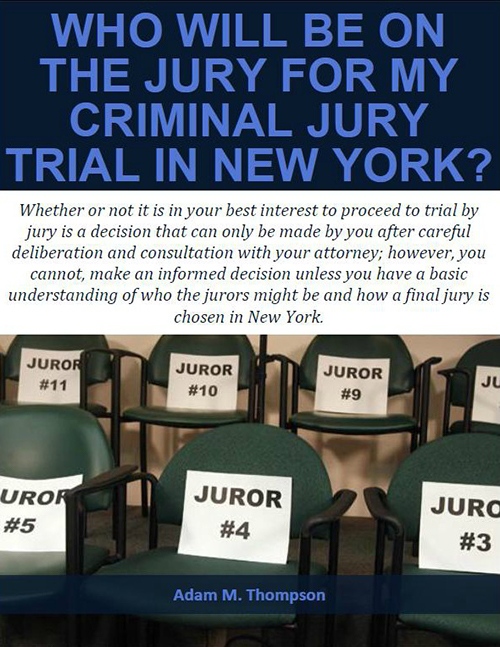 Free Report: Who will be on the Jury for my Criminal Jury Trial in New York?
